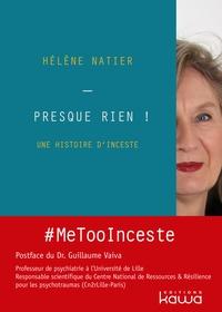 Hélène Natier - Presque rien ! - Une histoire d'inceste.
