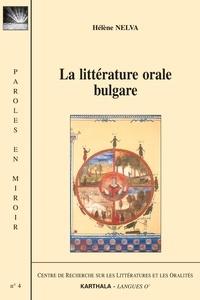 Hélène Nelva - La littérature orale bulgare - édition bilingue français-bulgare.