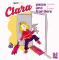 Hélène Oldendorf - Clara passe une frontière.