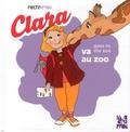 Hélène Oldendorf et Julie Martin - Clara va au zoo.