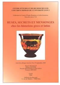 Hélène Olivier et Pascale Giovannelli-Jouanna - Ruses, Secrets et Mensonges chez les historiens grecs et latins - Actes du colloque tenu les 18-19 septembre 2003.