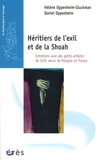 Hélène Oppenheim Gluckman et Daniel Oppenheim - Héritiers de l'exil et de la Shoah - Entretiens aves des petits-enfants de Juifs venus de Pologne en France.