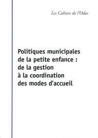 Hélène Padieu - Politiques municipales de la petite enfance - De la gestion à la coordination des modes d'accueil.