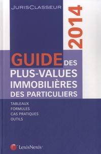 Hélène Paerels-Albot et Nicolas Nicolaïdès - Guide des plus-values immobilières des particuliers.