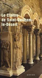Hélène Palouzié et Géraldine Mallet - Le cloître de Saint-Guilhem-le-Désert.