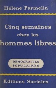 Hélène Parmelin - Cinq semaines chez les hommes libres.