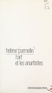Hélène Parmelin - L'art et les anartistes.