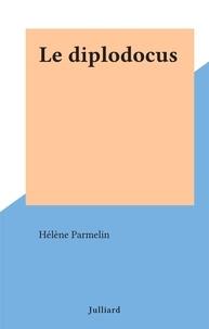 Hélène Parmelin - Le diplodocus.