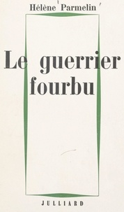 Hélène Parmelin - Le guerrier fourbu.