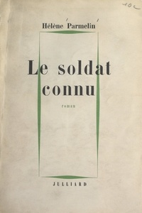 Hélène Parmelin - Le soldat connu.