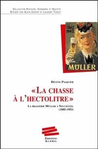 Hélène Pasquier - La Chasse à l'hectolitre..