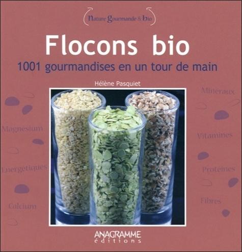 Hélène Pasquiet - Flocons bio - 1001 gourmandises en un tour de main.