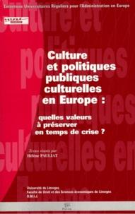 Hélène Pauliat - Culture et politiques publiques culturelles en Europe - Quelles valeurs à préserver en temps de crise ?.