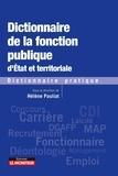 Hélène Pauliat - Dictionnaire de la fonction publique d'Etat et territoriale - Dictionnaire pratique.