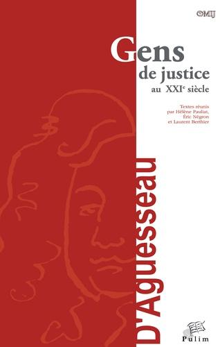 Hélène Pauliat et Eric Négron - Gens de justice au XXIe siècle - Actes du colloque organisé à Limoges le 18 mars 2016.