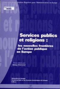 Hélène Pauliat - Services publics et religions: les nouvelles frontières de l'action publique en Europe.