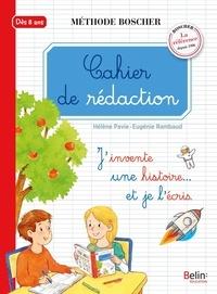 Helene Pavie et Eugénie Rambaud - Cahier de rédaction dès 8 ans.