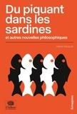 Hélène Pequignat - Du piquant dans les sardines et autres nouvelles philosophiques.