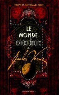 Hélène Peret et Jean-Claude Péret - Le monde extraordinaire de Jules Verne.
