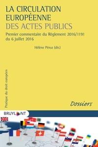 Hélène Péroz - La circulation européenne des actes publics - Premier commentaire du Règlement 2016/1191 du 6 juillet 2016.
