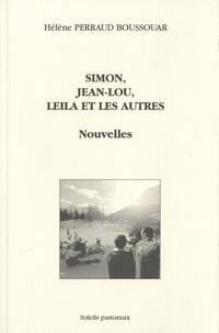 Hélène Perraud Boussouar - Simon, Jean-Lou, Leila et les autres.