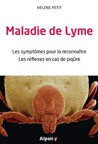 Hélène Petit - Maladie de Lyme - Les symptômes pour la reconnaître, les réflexes en cas de piqûres.