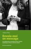 Hélène Pétry - Envoie-moi un message - Les adolescents connectés et leurs réseaux numériques à Paris et à Rio de Janeiro.