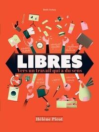 Hélène Picot - Libres - Vers un travail qui a du sens.