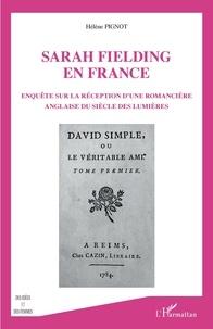 Hélène Pignot - Sarah Fielding en France - Enquête sur la réception d'une romancière anglaise du siècle des Lumières.