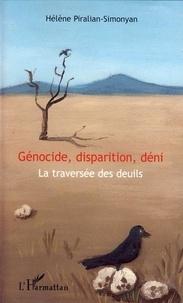 Hélène Piralian-Simonyan - Génocide, disparition, déni - La traversée des deuils.