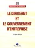 Hélène Ploix - Le dirigeant et le gouvernement d'entreprise.