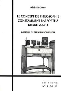 Hélène Politis - Le concept de philosophie constamment rapporté a Kierkegaard.