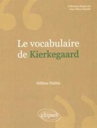 Hélène Politis - Le vocabulaire de Kierkegaard.