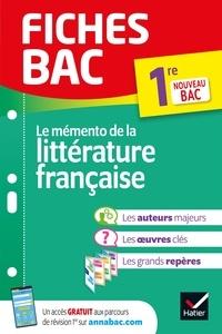 Hélène Potelet - Fiches bac Mémento de la littérature française 1re - nouveau programme de Première.