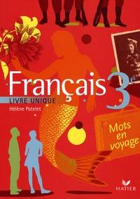 Hélène Potelet et Michelle Busseron - Français 3e - Livre unique (Version souple).