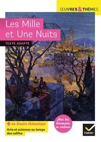 Hélène Potelet - Les Mille et Une Nuits - suivi d'un dossier « Arts et sciences au temps des califes ».