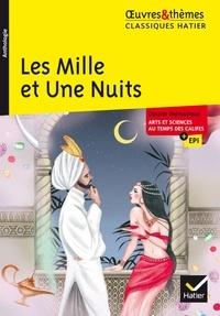 Hélène Potelet - Les Mille et Une Nuits - suivi d'un dossier thématique « Arts et sciences au temps des califes ».