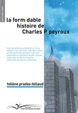Hélène Pradas - La formidable histoire de Charles Pipeyroux.