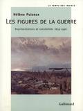 Hélène Puisieux - Les figures de la guerre - Représentations et sensibilités, 1839-1996.