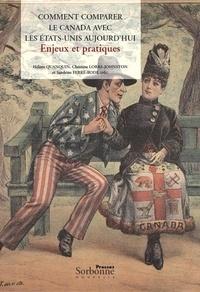 Hélène Quanquin et Christine Lorre-Johnston - Comment comparer le Canada avec les Etats-Unis aujourd'hui - Enjeux et pratiques.