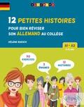 Hélène Raesch - Allemand. 12 Petites histoires pour bien réviser son allemand au collège. A1-A2. (avec exercices corrigés et challenges).