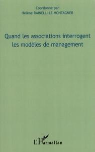 Hélène Rainelli-Le Montagner - Quand les associations interrogent les modèles de management.