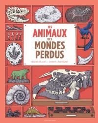 Les animaux des mondes perdus - Hélène Rajcak |