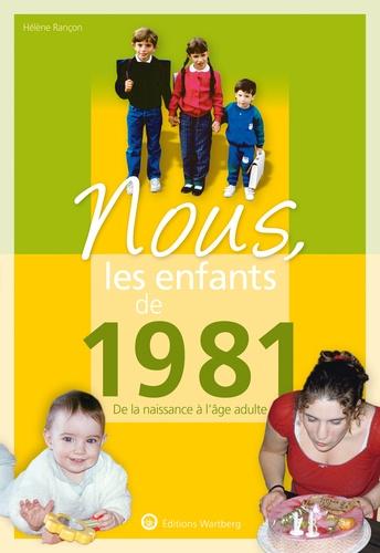 Nous, les enfants de 1981. De la naissance à l'âge adulte  Edition 2020