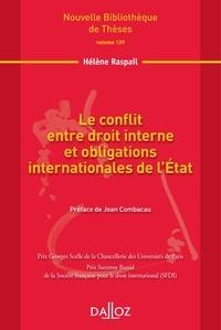 Hélène Raspail - Le conflit entre droit interne et obligations internationales de l'Etat - Point de vue du droit international.