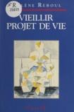 Hélène Reboul et Louis-Vincent Thomas - Vieillir projet de vie - Essai psycho-sociologique.