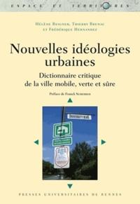 Hélène Reigner et Thierry Brenac - Nouvelles idéologies urbaines - Dictionnaire critique de la ville mobile, verte et sûre.