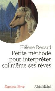 Hélène Renard - Petite méthode pour interpréter soi-même ses rêves.
