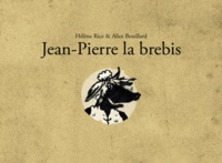 Hélène Rice et Alice Bouillard - Jean-Pierre la brebis.
