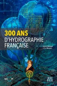 300 ans d'hydrographie française - Hélène Richard pdf epub